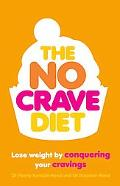 The No Crave Diet: Lose Weight by Conquering Your Cravings
