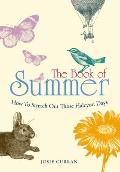 Book of Summer : How to Stretch Out Those Halcyon Days