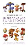 Mushrooms and Toadstools of Britain and Northern Europe (Hamlyn Guide)