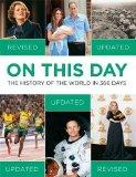 On This Day: The History of the World in 366 Days