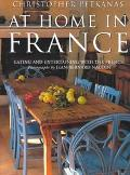 At Home in France Eating and Entertaining With the French