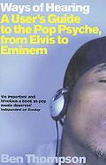 Ways of Hearing A User's Guide to the Pop Psyche, from Elvis to Eminem