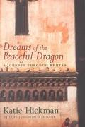 Dreams of the Peaceful Dragon A Journey Through Bhutan