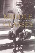Middle Classes Their Rise and Sprawl