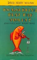 Do Goldfish Play the Violin