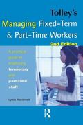 Managing Fixed-term & Part-time Workers A Practical Guide to Employing Temporary & Part-time...