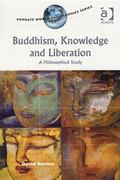 Buddhism, Knowledge and Liberation A Philosophical Study