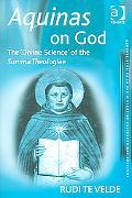 Aquinas on God The 'Divine Science' of the Summa Theologiae