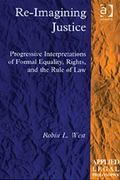 Re-Imagining Justice Progressive Interpretations of Formal Equality, Rights, and the Rule of...