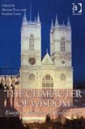Character of Wisdom Essays in Honour of Wesley Carr
