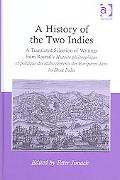 History of the Two Indies A Translated Selection of Writings from Raynal's Histoire Philosop...