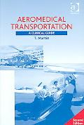 Aeromedical Transportation A Clinical Guide