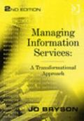 Managing Information Services A Transformational Approach
