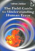 Field Guide to Understanding Human Error