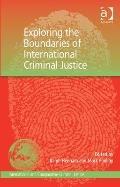 Exploring the Boundaries of International Criminal Justice : Strategies for Achieving Justic...