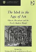 Idols in the Age of Art: Objects Devotions and Early Modern World