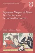 Japanese Singers of Tales : Ten Centuries of Performed Narrative
