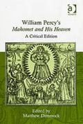 William Percy's Mahomet And His Heaven A Critical Edition