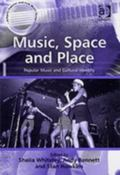 Music, Space And Place Popular Music And Cultural Identity