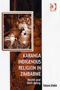 Karanga Indigenous Religion in Zimbabwe: Health and Wellbeing