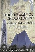 Religious America, Secular Europe: A Theme and Variations