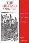 Military Orders Volume 4: On Land and by Sea