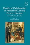 Models of Collaboration in Nineteenth-Century French Literature