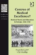 Centres of Medical Excellence? (The History of Medicine in Context)
