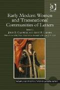 Early Modern Women and Transnational Communities of Letters (Women and Gender in the Early M...