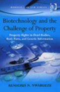 Biotechnology and the Challenge of Property