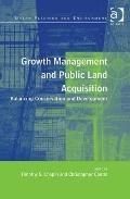 Growth Management and Public Land Acquisition: Balancing Conservation and Development (Urban...