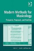 Modern Methods for Musicology Prospects Proposals and Realities