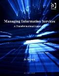 Managing Information Services : A Transformational Approach