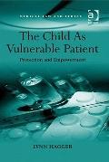 Child As Vulnerable Patient Protection and Empowerment