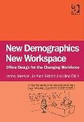 New Demographics New Workspace : Office Design for the Changing Workforce