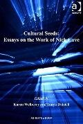 Cultural Seeds : Essays on the Work of Nick Cave