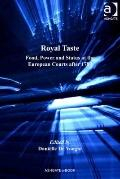 Royal Taste : Food Power and Status at the European Courts after 1789