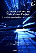 Outlaws in Medieval and Early Modern England : Crime Government and Society C. 1066-C. 1600