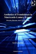 Aesthetics of Fraudulence in Nineteenth-Century France : Frauds, Hoaxes, and Counterfeits