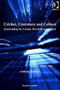 Cricket, Literature and Culture : Symbolising the Nation, Destabilising Empire