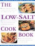 The Low-Salt Cookbook: Over 70 Recipes Provide Healthy and Tasty Solutions to Cooking withou...