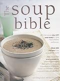 Soup Bible All the Soups You Will Ever Need in One Inspirational Collection