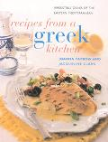 Recipes from a Greek Kitchen Irresistible Dishes of the Eastern Mediterranean