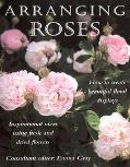 Arranging Roses Inspirational Ideas Using Fresh and Dried Flowers