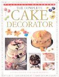 The Complete Cake Decorator (Practical Handbooks Series)
