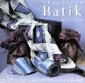 Practical Batik: A Contemporary Approach to a Tradional Craft - Susie Stokoe - Hardcover