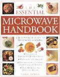 Essential Microwave Handbook: The Complete Guide to Microwave Cooking
