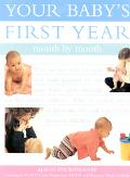 Your Baby's First Year: Month by Month