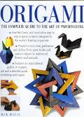Origami The Complete Guide to the Art of Paperfolding