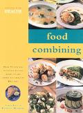 Food Combining Over 70 Fast and Delicious Recipes Based on the Simple and Healthy Hay Diet